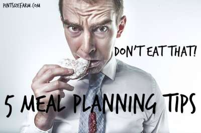 I hate meal planning, but these tips really help. Found at www.PintSizeFarm.com
