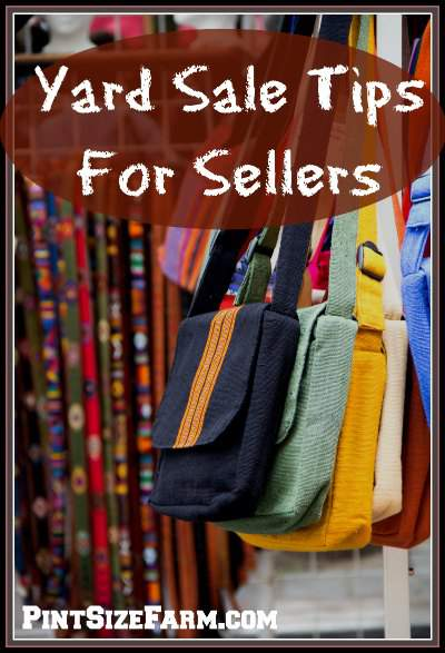 Great yard sale tips for sellers to declutter and make some extra cash. Found at www.PintSizeFarm.com