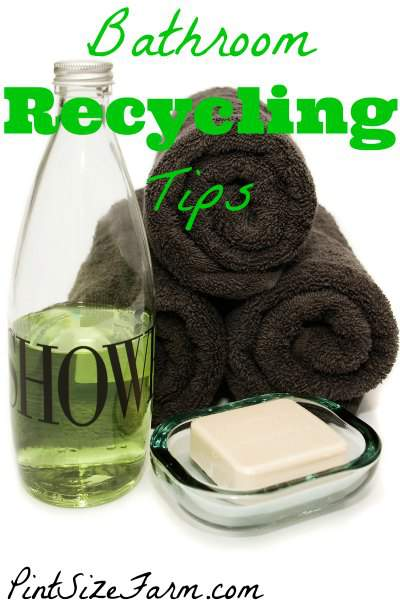 Start using these Bathroom Recycling Tips today!  PintSizeFarm.com